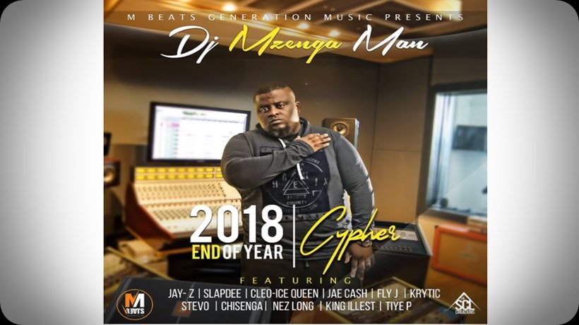 Zambia's Hottest Latest Track DJ Mzenga Man 2018 End Of Year Cypher 1