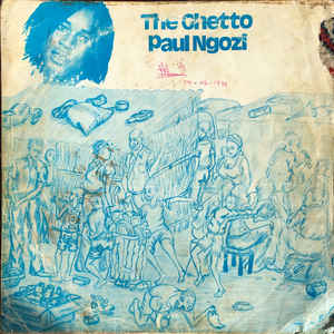 The Ghetto is Paul Ngozi third rock album released in1977 featuring the psychedelic style
