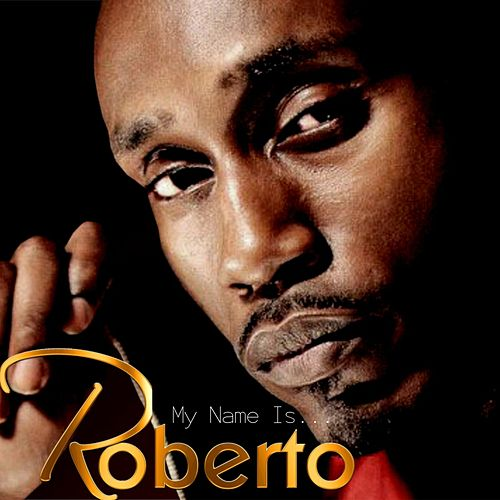 Roberto's album my name is was released in 2018